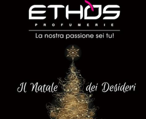 Il Natale dei tuoi desideri? Da Ethos Profumerie!